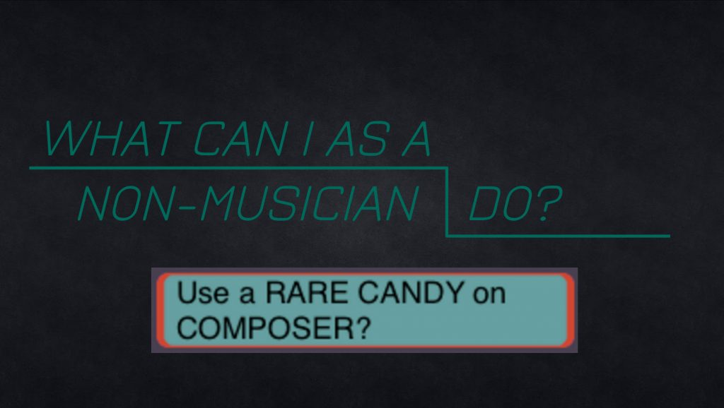 What can non-musicians do to effect composers?